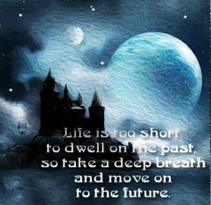 Life-is-too-short-to-dwell-on-the-past-so-take-a-deep-breath-and-move-on-to-the-future